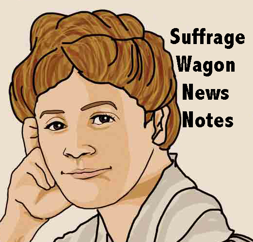 Suffrage Wagon News Notes