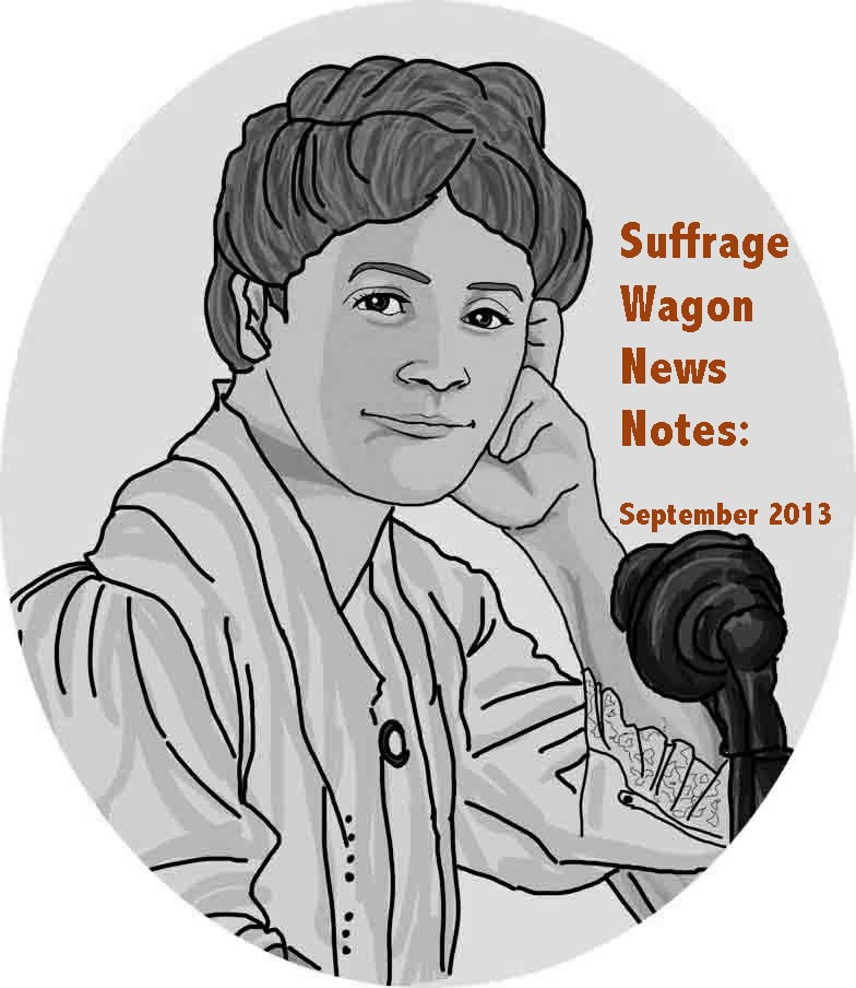 Suffrage Wagon News Notes, September 2013