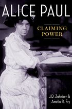Book about Alice Paul: Claiming Power